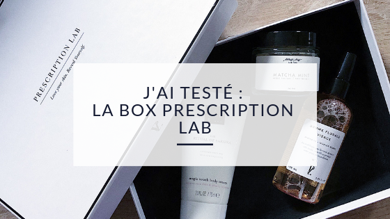 J'ai testé : la box Prescription Lab !