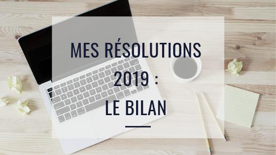 Mes résolutions 2019 – Le Bilan!