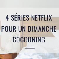 4 séries pour un dimanche cocooning