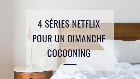 4 séries pour un dimanchecocooning