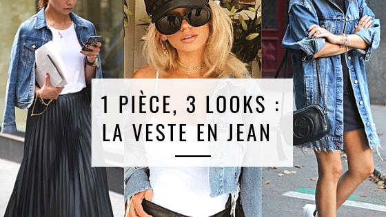 1 pièce, 3 looks : La veste en jean!
