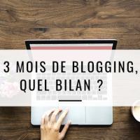 3 mois de blogging, quel bilan ?