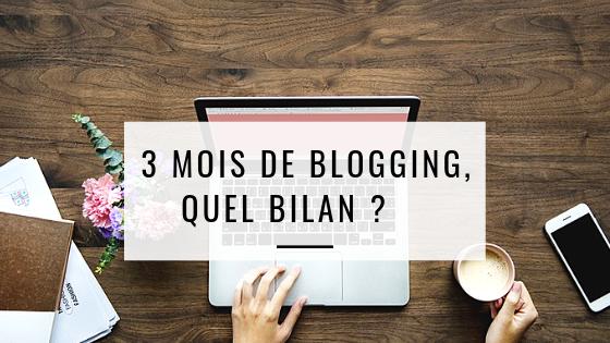 3 mois de blogging, quel bilan?